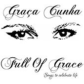 Full of Grace (Songs to Celebrate Life) von Graça Cunha