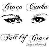 Full of Grace (Songs to Celebrate Life) von Graça Cunha