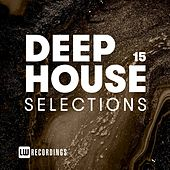 Deep House Selections, Vol. 15 by Various Artists
