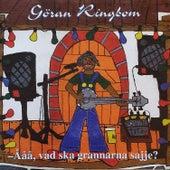 Ååå, vad ska grannarna sajje? by Göran Ringbom