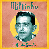 O Rei do Samba (Remastered) di Miltinho