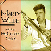 Anthology: His Golden Years (Remastered) by Marty Wilde