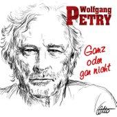 Ganz oder gar nicht (Tanzbar!) von Wolfgang Petry