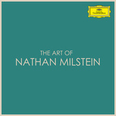 The Art of Nathan Milstein by Nathan Milstein