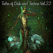 Tales of Dub and Techno, Vol. 22 by Various Artists