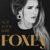 Not Your Babe de Foxey