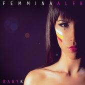 Femmina Alfa - EP di Baby K