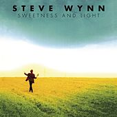Sweetness and Light (Expanded Edition) by Steve Wynn
