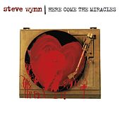 Here Come the Miracles (Expanded Edition) by Steve Wynn