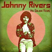 His Golden Years (Remastered) by Johnny Rivers