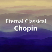 Eternal Classical: Chopin by Frédéric Chopin