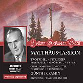 J.S. Bach: St. Matthew Passion, BWV 244 & Christ lag in Todes Banden, BWV 4 by Günther Ramin