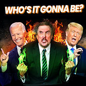 Who's It Gonna Be? by The Gregory Brothers