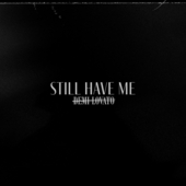 Still Have Me by Demi Lovato