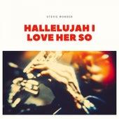 Hallelujah I Love Her So de Stevie Wonder