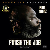 Finish The Job by Big Mike