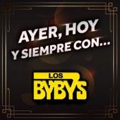 AYER, HOY Y SIEMPRE CON... LOS BYBY'S de Los Bybys