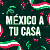México a tu casa de Various Artists