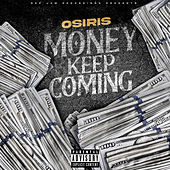Money Keep Coming by YK Osiris