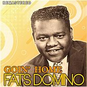 Goin' Home (Remastered) by Fats Domino