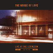 Live at The Lexington by House of Love