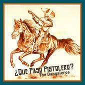 Qué Pasó Pistolero? by The DANGALEROS