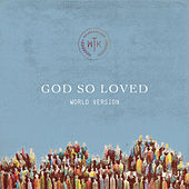 God So Loved (World Version) by We The Kingdom