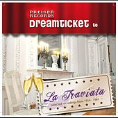 Dreamticket to LA TRAVIATA by Various Artists