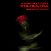 Ambient Translations of Depeche Mode by Ambient Light Orchestra