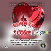 Born To Love You Riddim von Various Artists