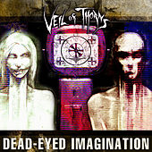 Dead-Eyed Imagination by Veil Of Thorns
