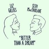 Better Than A Dream de Liz Gillies