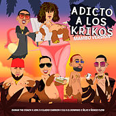 Adicto A Los Krikos  (Mambo Version) [feat. Jon Z, Ele A El Dominio, Ñejo, Ñengo Flow & Eladio Carrion] von Duran The Coach