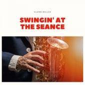 Swingin' At the Seance von Glenn Miller