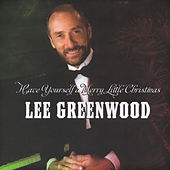 Have Yourself a Merry Little Christmas by Lee Greenwood