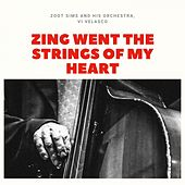 Zing Went the Strings of My Heart de Zoot Sims