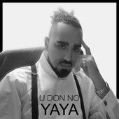 U Don No by Ya-Ya