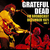 Grateful Dead FM Broadcast December 1971 vol. 1 von Grateful Dead