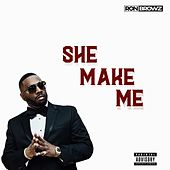 She Make Me by Ron Browz