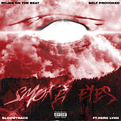 Smokey Eyes by Self Provoked & Sloowtrack Rojas On The Beat