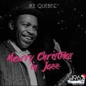 Merry Christmas in Jazz von Ike Quebec
