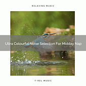 Ultra Colourful Noise Selection For Midday Nap de Ocean Waves For Sleep (1)