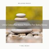 Ultra Colourful Noise Palette For Baby Sleep de Ocean Waves For Sleep (1)