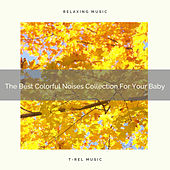 The Best Colorful Noises Collection For Your Baby de Water Sound Natural White Noise