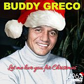 Let Me Love You for Christmas by Buddy Greco