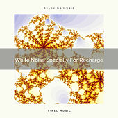 White Noise Specially For Recharge by Pure Deep Sleep White Noise