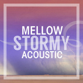 Mellow Stormy Acoustic de Various Artists