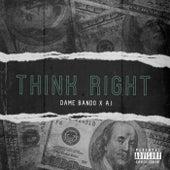 Think Right von Dame Bando