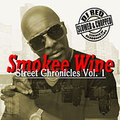 Street Chronicles Vol. 1 (Slowed and Chopped by DJ Red) by Smokee Wine