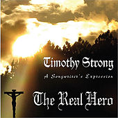 The Real Hero by Timothy Strong